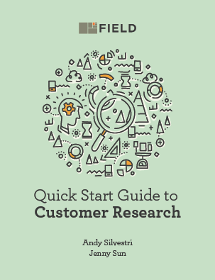 Field Quick Start Guide to Customer Research
